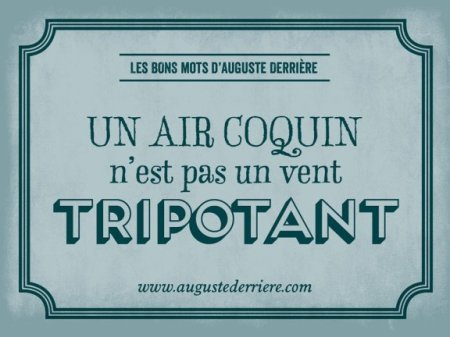 Les bons mots d'Auguste Derrière 40